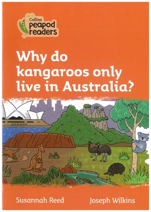 Why Do Kangaroos only Live in Australia - Peapod Readers Level 4